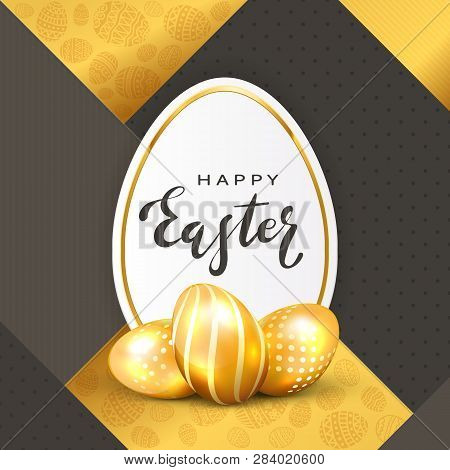 Three Golden Easter Eggs And Holiday Card With Lettering Happy Easter On Gold And Black Background,