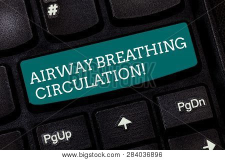 Writing note showing Airway Breathing Circulation. Business photo showcasing Memory aid for rescuers performing CPR Keyboard key Intention to create computer message pressing keypad idea. poster