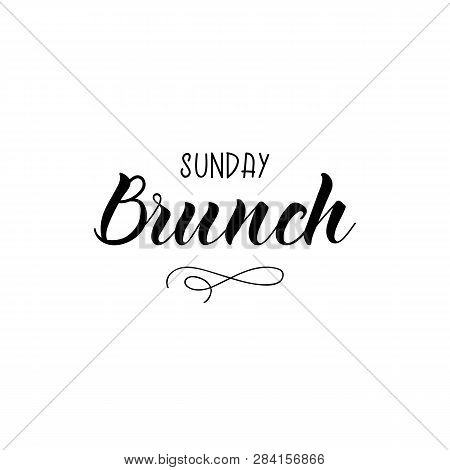 Sunday Brunch. Ink Hand Lettering. Modern Brush Calligraphy. Inspiration Graphic Design Typography E