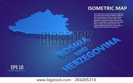 Isometric Map Of The Bosnia And Herzegovina. Stylized Flat Map Of The Country On Blue Background. Mo
