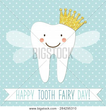 Cute Tooth Fairy Day Greeting Card As Funny Smiling Cartoon Character Of Tooth Fairy With Crown And
