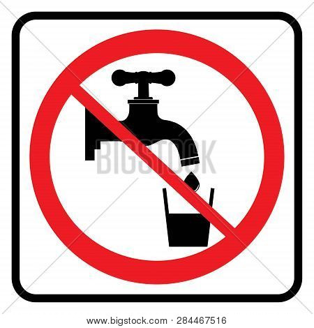 No Drinking Water Sign In White Background Drawing By Illustration.non Potable Drink Water-prohibiti