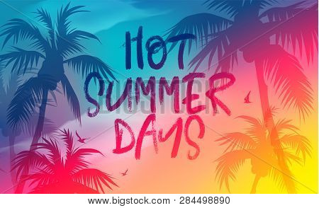 Hot Summer Days Banner. Trendy Texture. Season Vocation, Weekend, Holiday Logo. Summer Time. Happy S