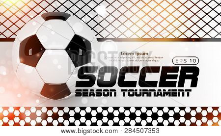 Soccer Scoreboard Poster Design Vector. Football Ball Design Concept. Design For Sport Bar Promotion