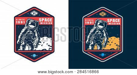 Vintage Space Colorful Badge With Astronaut In Spacesuit And Moon Surface Isolated Vector Illustrati