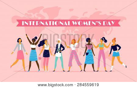 International Womens Day. Celebrating Eight March, Sisterhood Community And Multinational Female Peo