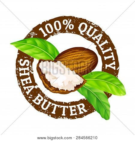Vector Grunge Rubber Stamp 100 Quality Shea Butter On A White. Shea Nuts, Butter And Green Leaves Le