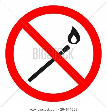 No Open Flames Sign. Burning Match In Red Crossed Out Circle. Vector.