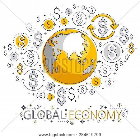 Global Business Concept, Planet Earth With Dollar Icons Set, International Economy, Currency Exchang