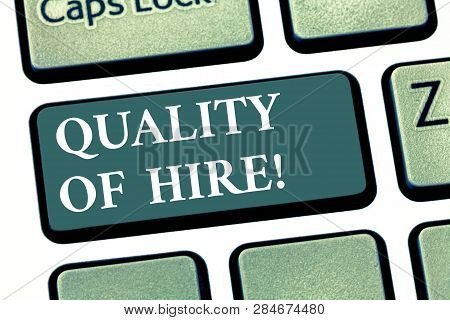 Handwriting Text Quality Of Hire. Concept Meaning Good Professionals Hired For A Job Successful Recr