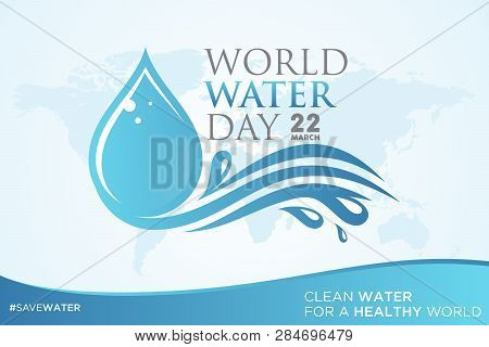 World Water Day Letter On World Map Background With Droplet. Letter World Water Day Letter For Eleme