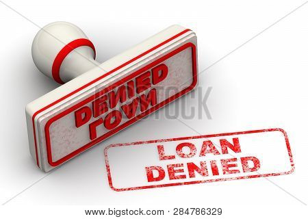 Loan Denied. Seal And Imprint. Red Seal And Imprint Loan Denied On White Surface. Isolated. 3d Illus
