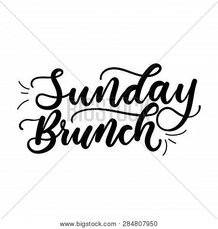 Sunday Brunch Minimalistic Lettering Inscription For Cards, Posters, Calendars Etc. Vector Illustrat