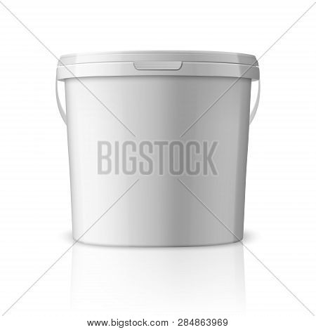 Vector Realistic 3d White Plastic Bucket For Food Products, Paint, Foodstuff, Adhesives, Sealants, P