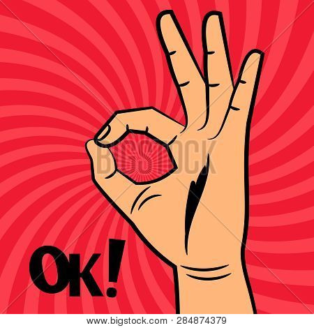 Ok Sign Comic Pop Art Style Vector Background. Illustration Of Gesture Ok, Hand Okay And Agree