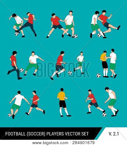 Football, Soccer Players Vector Set. Different Poses Of Players, Football Players In Motion: The Str