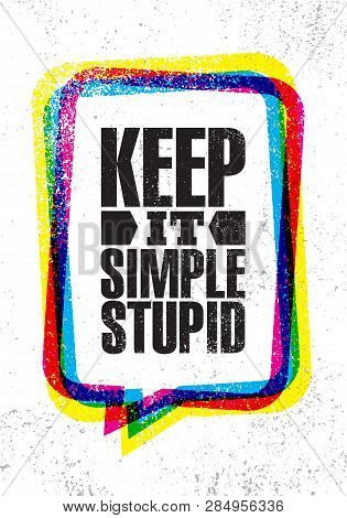 Keep It Simple Stupid. Inspiring Creative Motivation Quote Poster Template. Vector Typography Banner