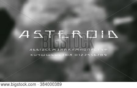 Cyrillic Sans Serif Futuristic Font On Blurred Background. Letters And Numbers With Rough Texture Fo