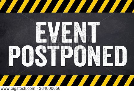 Black Chalkboard With Message This Event Is Postponed