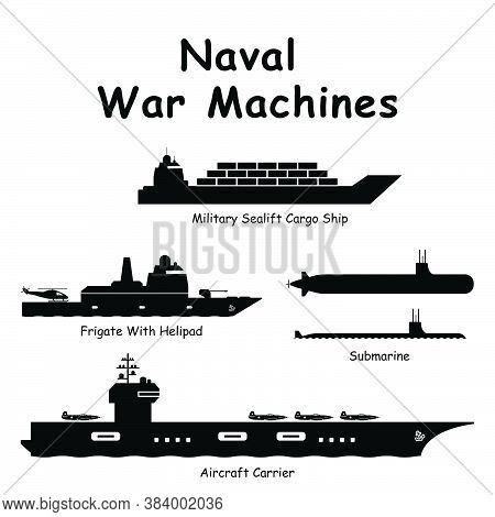 Naval War Machines. Pictogram Depicting Navy War Military Vessels Such As Aircraft Carrier, Battlesh