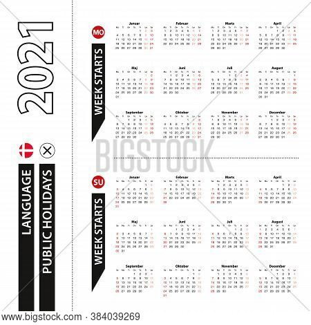 Two Versions Of 2021 Calendar In Danish, Week Starts From Monday And Week Starts From Sunday. Vector