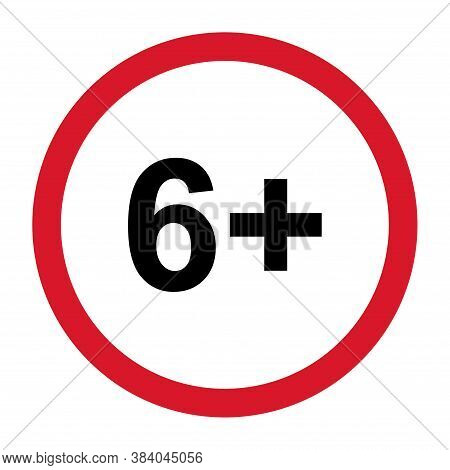 6 Restriction Flat Sign Isolated On White Background. Age Limit Symbol. No Under Six Years Warning I