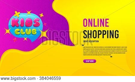 Kids Club Icon. Discount Banner Template. Fun Playing Zone Banner. Children Games Party Area Icon. C