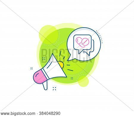 Medicine Pills Sign. Megaphone Promotion Complex Icon. Medical Drugs Line Icon. Pharmacy Medication