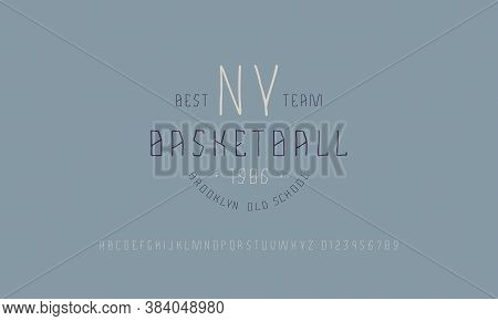 Sans Serif Font In The Style Of Handmade Graphics. Basketball Emblem For T-shirt. Letters And Number