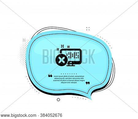 Reject Web Access Icon. Quote Speech Bubble. Decline Monitor Sign. Delete Device. Quotation Marks. C