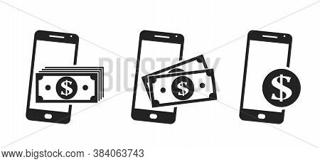 Mobile Phone Money Icon Set. Dollar Banknotes And Coin On Smart Phone. E Payment, E Wallet And Finan