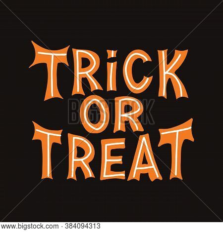Trick Or Treat. Orange Lettering With White Lines On Dark Background. Vector Stock Illustration.