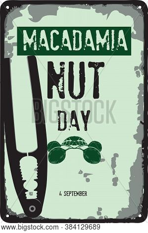 Old Vintage Sign To The Date -macadamia Nut Day. Vector Illustration For The Holiday And Event In Se