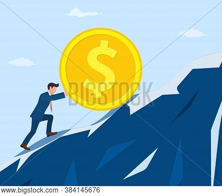 Businessman Pushing Big Coin Up Hill, Growth, Income, Savings, Investment. Symbol Of Wealth. Busines