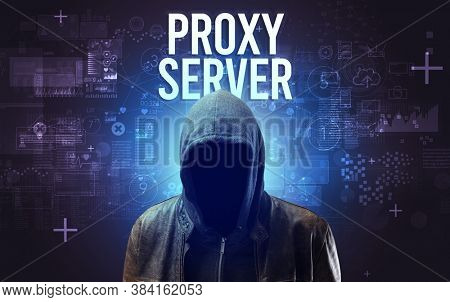 Faceless man with PROXY SERVER inscription, online security concept
