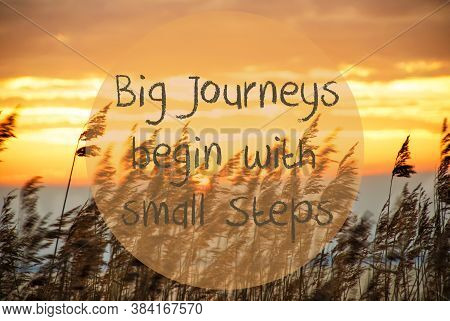 Beach Grass At Sunrise Or Sunset, Quote Big Journeys Begin With Small Steps