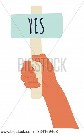 Cartoon Vector Illustration Of Yes Banner In Human Hand On White Background. Test Question. Choice H