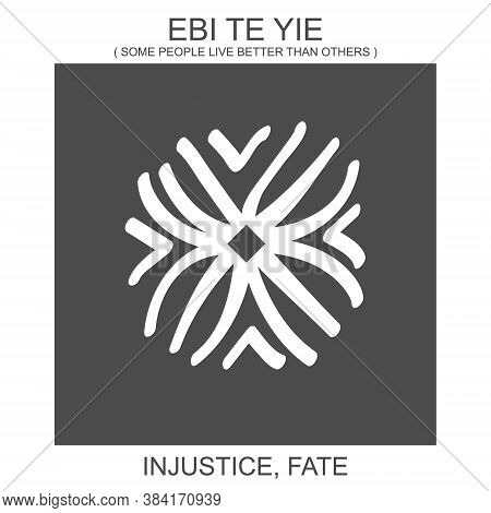 Vector Icon With African Adinkra Symbol Ebi Te Yie. Symbol Of Injustice And Fate
