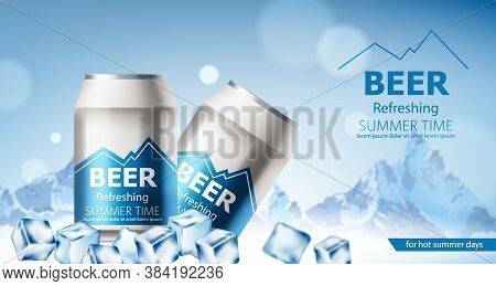 Two Cans With Refreshing Beer Submerged In Ice Cubes. Snowy Mountains In Background. For Hot Summer