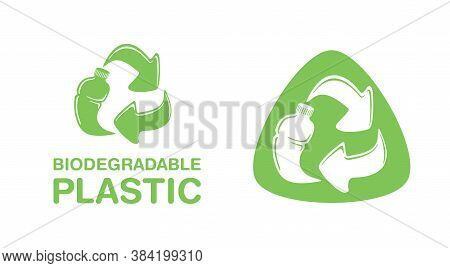 Biodegradable Plastic Sign - Bottle Turns To Recycle Symbol - Eco-friendly Compostable Material Prod
