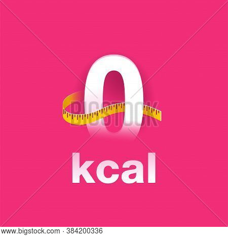 0 Kcal Banner For Advertising Of Zero Calories Diet Food Products - Zero Sign With Measuring Tape Ar