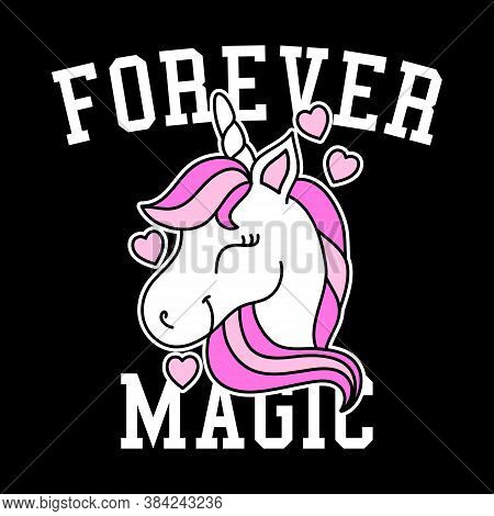 Illustration Of A Cute Unicorn With Pink Hair, Forever Magic Text, Slogan Print Vector