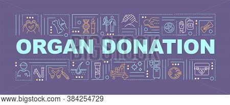 Organ Donation Word Concepts Banner. Transplantation Clinic, Charitable Foundation Infographics With