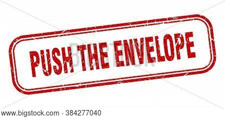 Push The Envelope Stamp. Push The Envelope Square Grunge Red Sign