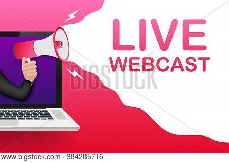 Live Webcast, Megaphone No Laptop Screen. Can Be Used For Business Concept. Vector Stock Illustratio