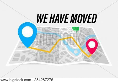 We Have Moved Vector Illustration Concept. Folded Paper Map With Indication Of The Moving Address. R