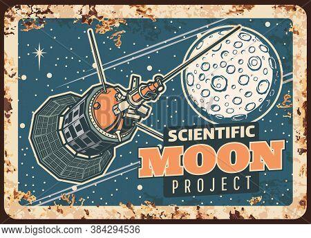 Moon Scientific Project Vector Rusty Metal Plate. Satellite Research Lunar Orbit Vintage Rust Tin Si