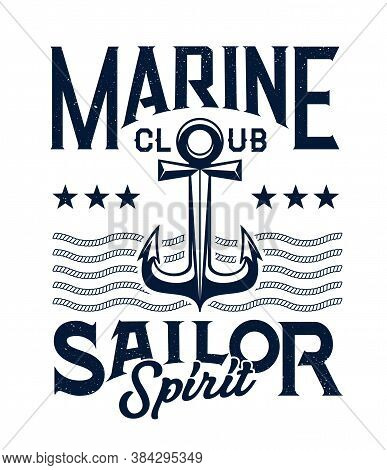 Marine Sailing Club Retro Emblem Or Print. Old Style Admiralty Or Fisherman Type Anchor, Rope And St