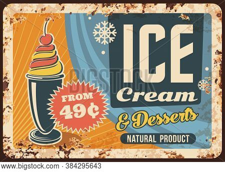 Ice Cream Vector Rusty Metal Plate. Fruit Icecream In Cup, Sweet Dessert Ad For Cafe Vintage Rust Ti