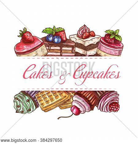 Bakery Cakes, Cupcake Pastry And Sweet Desserts Vector Sketch Poster Or Cover For Cafe Menu. Patisse